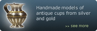 Handmade models of antique cups from silver and gold